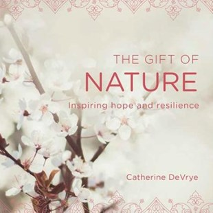The Gift of Nature by Catherine Devrye (9781925682274) - PaperBack - Religion & Spirituality Spirituality