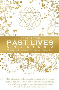 Past Lives Unveiled by Barry Eaton, Peter Smith (9781925682861) - HardCover - Religion & Spirituality New Age