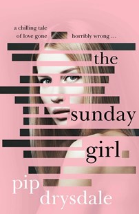 Sunday Girl by Pip Drysdale (9781925685824) - PaperBack - Modern & Contemporary Fiction General Fiction