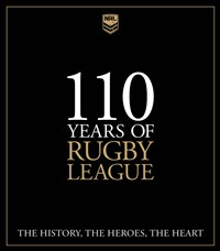 110 Years of Rugby League: The History, the Heroes, the Heart