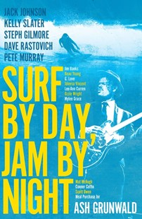Surf By Day, Jam By Night by Ash Grunwald (9781925700442) - PaperBack - Biographies General Biographies