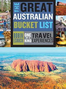 The Great Aussie Bucket List by Robin Esrock (9781925712117) - PaperBack - Travel Travel Guides