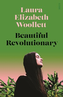 Beautiful Revolutionary by Laura Elizabeth Woollett (9781925713039) - PaperBack - Modern & Contemporary Fiction General Fiction