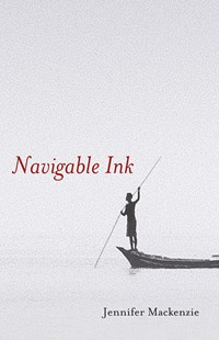 Navigable Ink by Jennifer Mackenzie (9781925760521) - PaperBack - Modern & Contemporary Fiction General Fiction