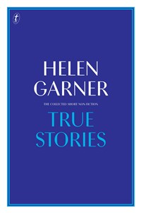 True Stories: The Collected Short Non-Fiction