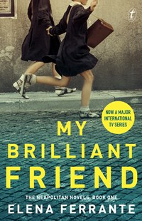 My Brilliant Friend TV Tie In by Elena Ferrante (9781925773750) - PaperBack - Modern & Contemporary Fiction General Fiction