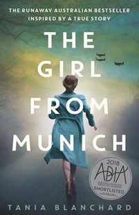 Girl from Munich by Tania Blanchard (9781925791204) - PaperBack - Historical fiction