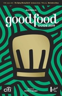 Good Food Guide 2019 by Myffy Rigby (9781925791457) - PaperBack - Cooking