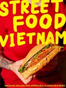 Street Food: Vietnam by Jerry Mai (9781925811124) - PaperBack - Cooking