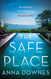 The Safe Place by Anna Downes (9781925972658) - PaperBack - Crime Mystery & Thriller