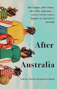 After Australia by Anthology Sweatshop (9781925972818) - PaperBack - Modern & Contemporary Fiction Literature