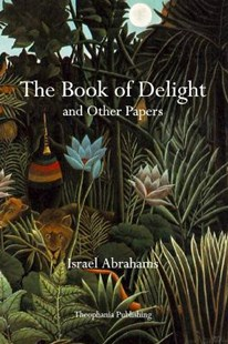 The Book of Delight and Other Papers by Israel Abrahams (9781926842516) - PaperBack - Reference