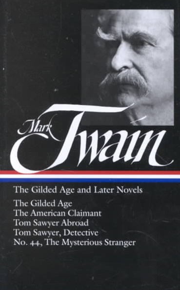 The Twain - The Gilded Age and Later Novels