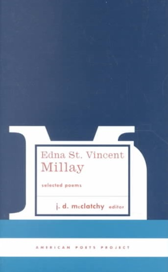 Edna St. Vincent Millay - Selected Poems