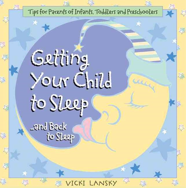 Getting Your Child to Sleep ... and Back to Sleep