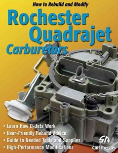 How to Build and Modify Rochester Quadrajet Carburetors by Cliff Ruggles (9781932494181) - PaperBack - Science & Technology Engineering