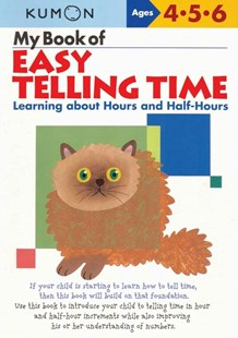 My Book of Easy Telling Time: Hours & Half-Hours by KUMON PUBLISHING, Eno Sarris (9781933241265) - PaperBack - Non-Fiction Art & Activity