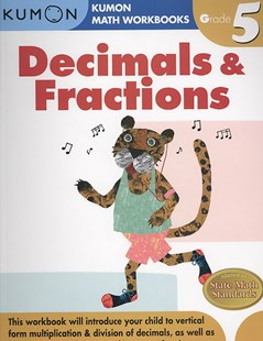 Grade 5 Decimals and Fractions by KUMON PUBLISHING, Eno Sarris (9781933241593) - PaperBack - Non-Fiction
