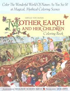 Mother Earth and Her Children Coloring Book by Sibylle von Olfers, Sieglinde Schoen-Smith, Jack Zipes (9781933308548) - PaperBack - Children's Fiction Intermediate (5-7)