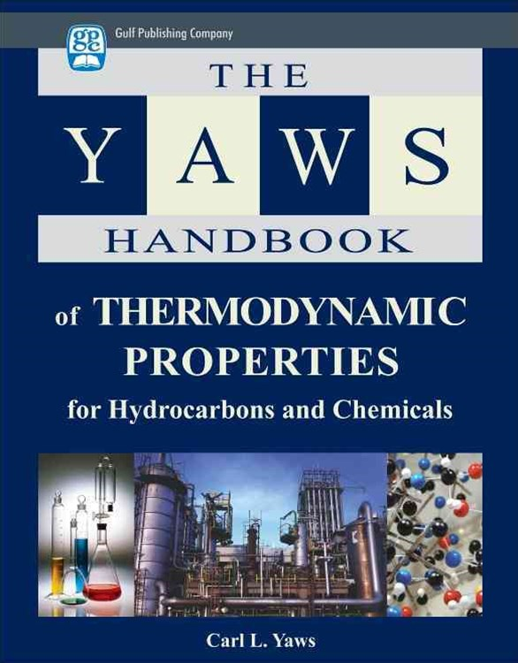 The Yaws Handbook of Thermodynamic Properties for Hydrocarbons and Chemicals