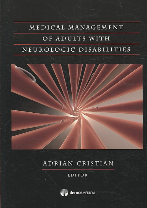 Medical Management of Adults with Neurologic Disabilities