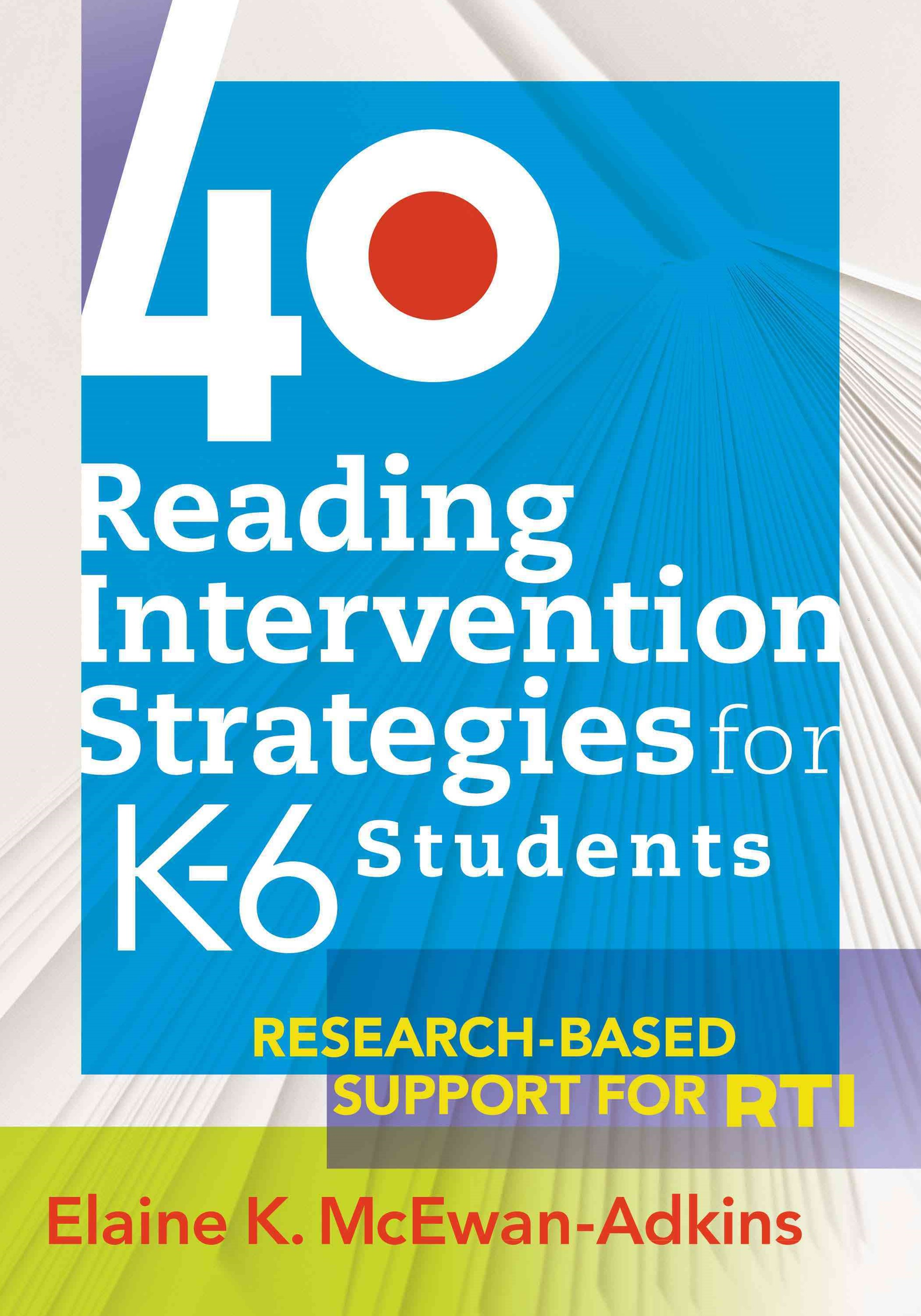 40 Reading Intervention Strategies for K-6 Students
