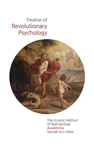 Treatise of Revolutionary Psychology by Samael Aun Weor (9781934206768) - PaperBack - Health & Wellbeing Mindfulness