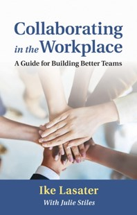 Collaborating in the Workplace by Ike Lasater, Julie Stiles (9781934336168) - PaperBack - Business & Finance Business Communication