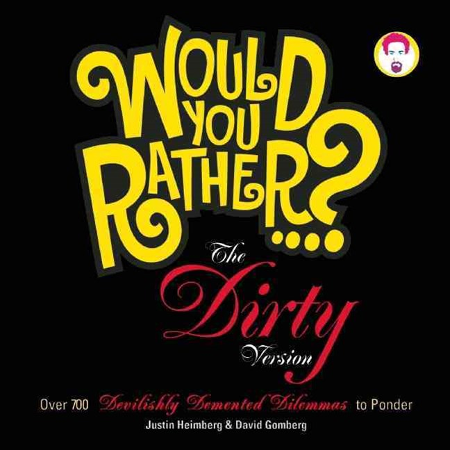 Would You Rather...?: The Dirty Version
