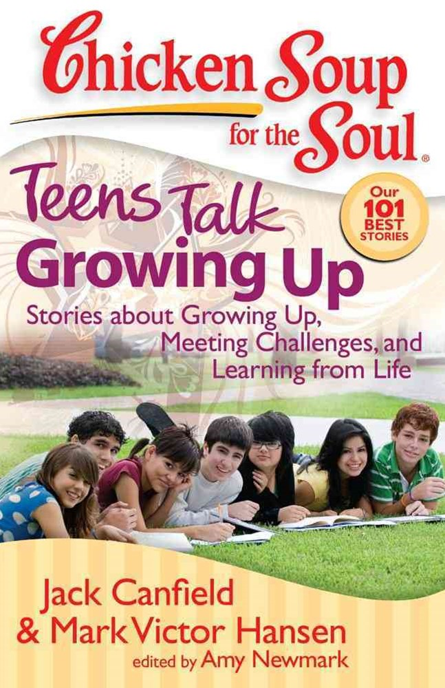 Chicken Soup for the Soul - Teens Talk Growing Up