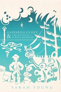Gasparilla's Key & the Revenge of the Purple Mermaid by Sarah Young (9781935986584) - PaperBack - Children's Fiction