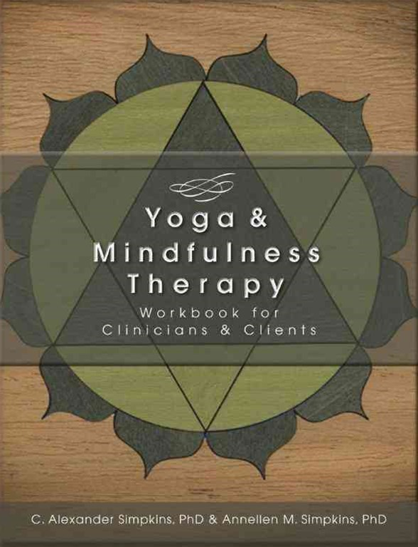 Yoga and Mindfulness Therapy Workbook for Clinicians and Clients