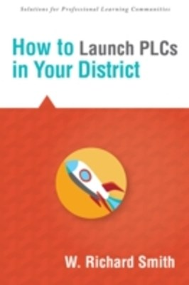 (ebook) How to Launch PLCs in Your District