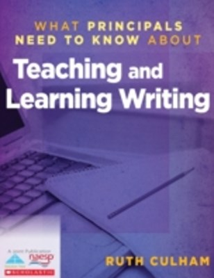 (ebook) What Principals Need to Know About Teaching and Learning Writing