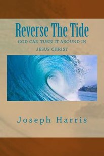 Reverse the Tide by Joseph Harris (9781936867400) - PaperBack - Religion & Spirituality Christianity