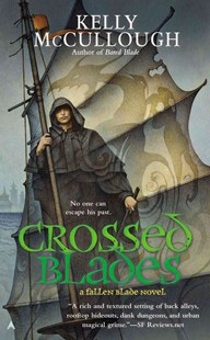 Crossed Blades: Fallen Blade Book 3 by Kelly McCullough (9781937007843) - PaperBack - Adventure Fiction Modern