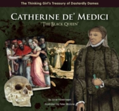 Catherine de' Medici &quote;The Black Queen&quote;
