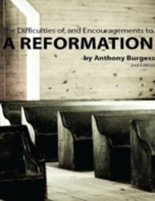 Difficulties of and the Encouragements to a Reformation