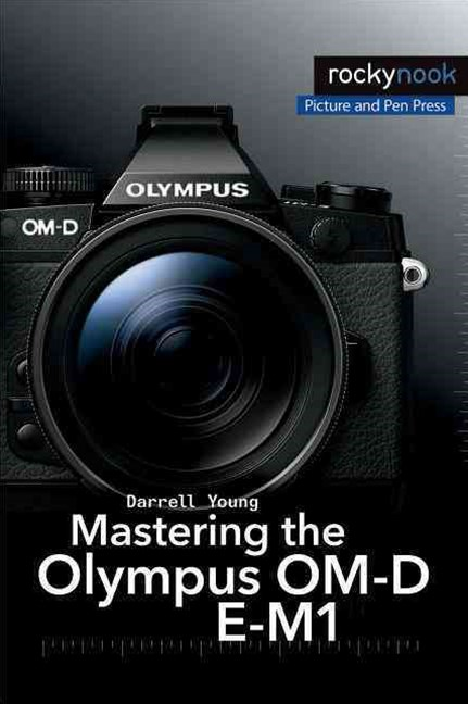 Mastering the Olympus OM-D E-M1