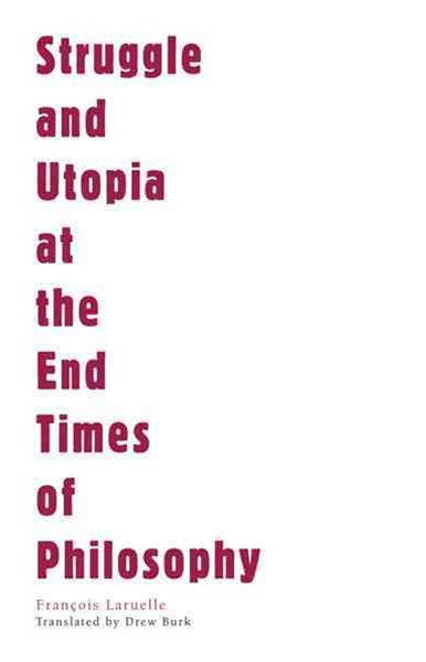 Struggle and Utopia at the End Times of Philosophy