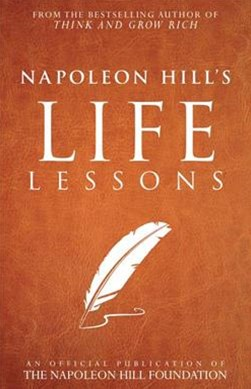 Napoleon Hill's Life Lessons