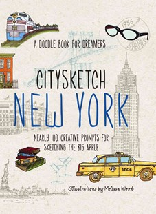 Citysketch New York by Michelle Lo, Monica Meehan, Joanne Shurvell, Melissa Wood (9781937994396) - PaperBack - Art & Architecture Art History