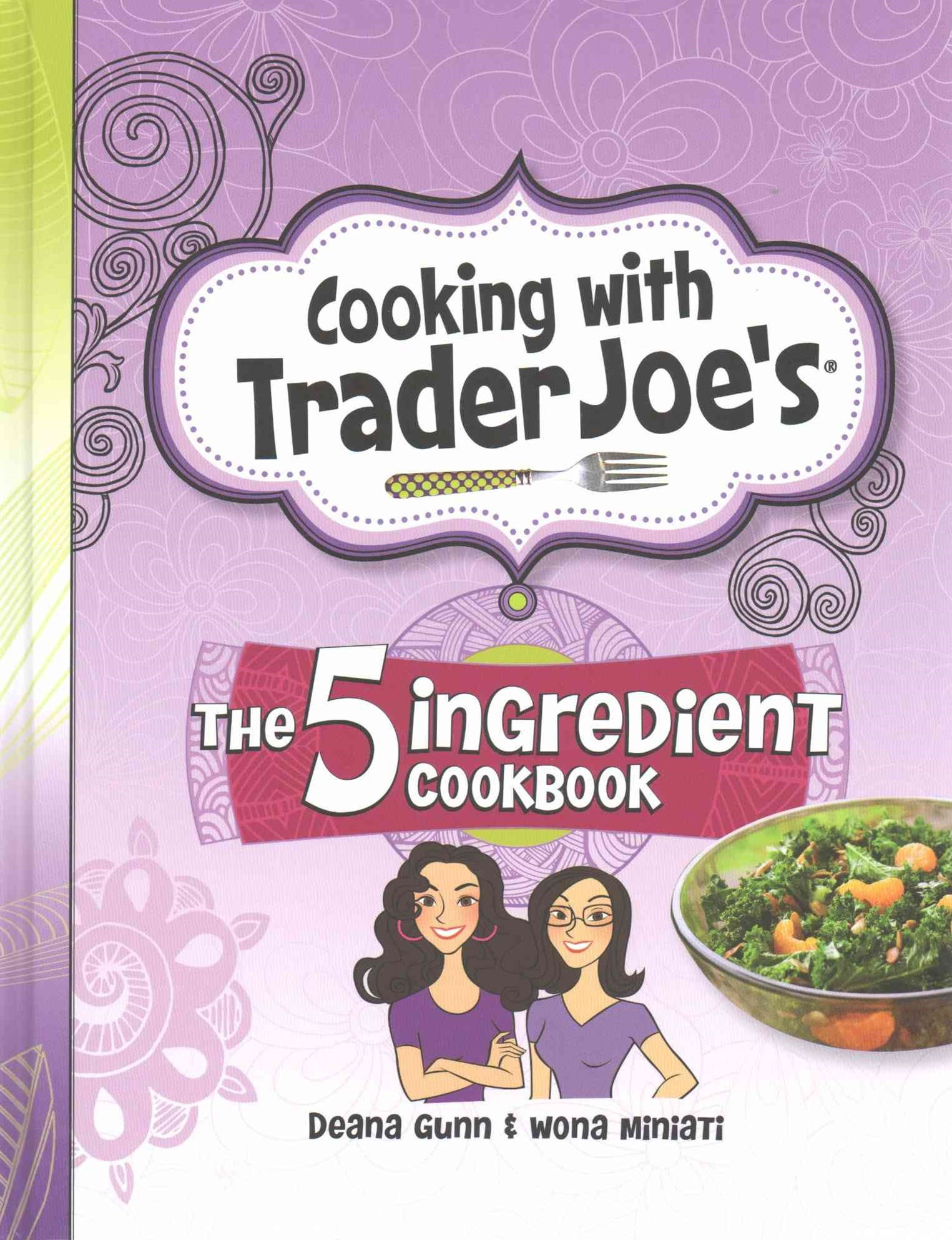 Cooking with Trader Joe's the Five Ingredient Cookbook
