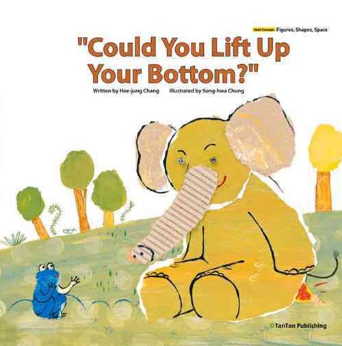 Could You Lift up Your Bottom?