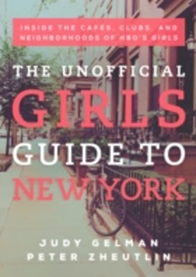 Unofficial Girls Guide to New York