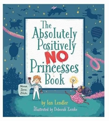 The Absolutely, Positively No Princesses Book