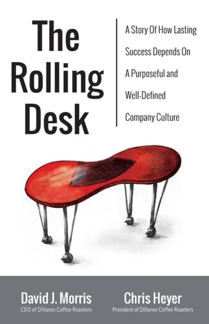 (ebook) Rolling Desk: A Story of How Lasting Success Depends On A Purposeful And Well-Defined Company Culture
