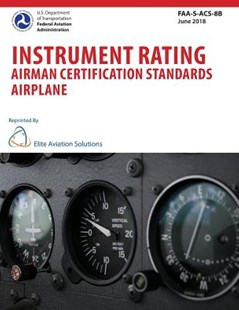 Instrument Rating Airman Certification Standards Airplane Faa-S-Acs-8b by Federal Aviation Administration, Elite Aviation Solutions (9781939878397) - PaperBack - Science & Technology Transport