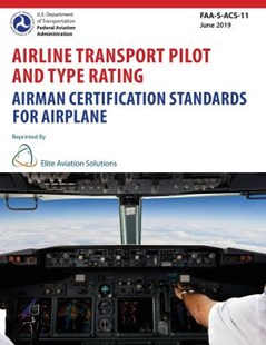 Airline Transport Pilot And Type Rating Airman Certification Standards For Airplane by Elite Aviation Solutions, Federal Aviation Administration (9781939878427) - PaperBack - Science & Technology Transport