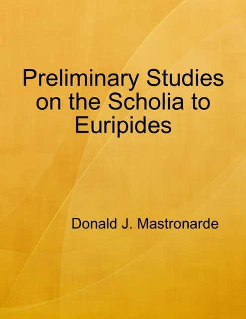 Preliminary Studies On the Scholia to Euripides